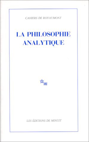 Cahiers De Royaumont La Philosophie Analytique