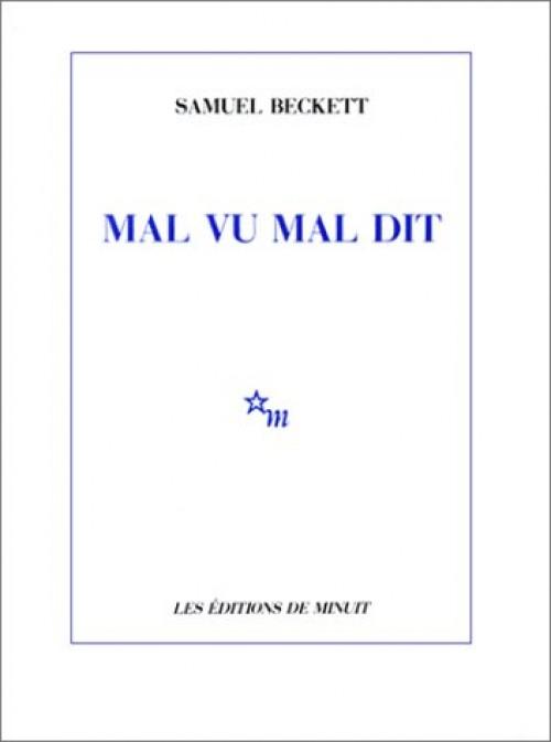 Samuel Beckett - Mal Vu Mal Dit