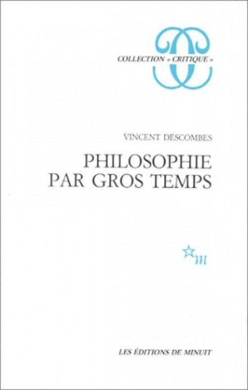 Vincent Descombes - 3 Ebooks - Philosophie par Gros Temps, le Raisonnement de l'Ours, Le Parler de S...