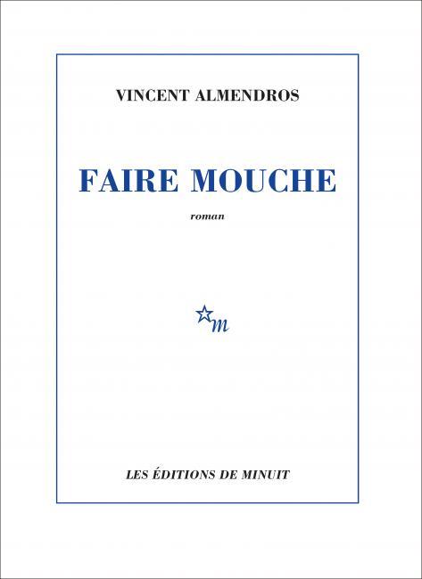 Faire mouche de Vincent Almendros